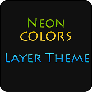 NEON COLORS - Layers Theme  6.5 [Patched]